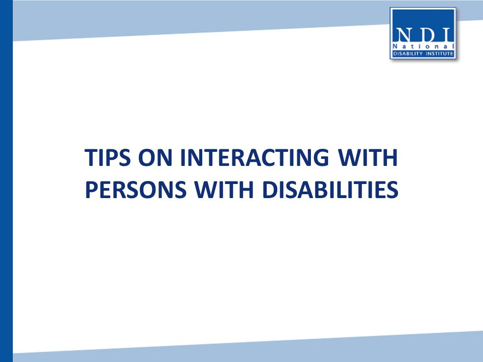 Tips on Interacting with Persons with Disabilities