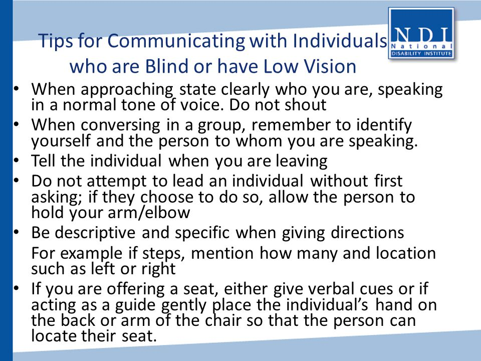 Tips for Communicating with Individuals who are Blind or have Low Vision