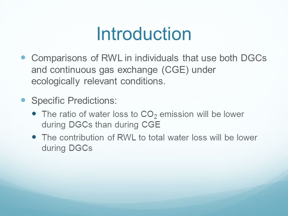 Introduction Comparisons of RWL in individuals that use both DGCs and continuous gas exchange (CGE) under ecologically relevant conditions.