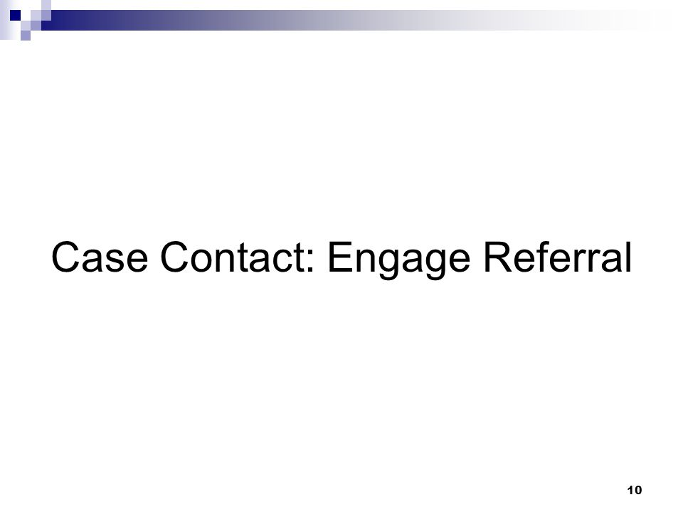 Case Contact: Engage Referral
