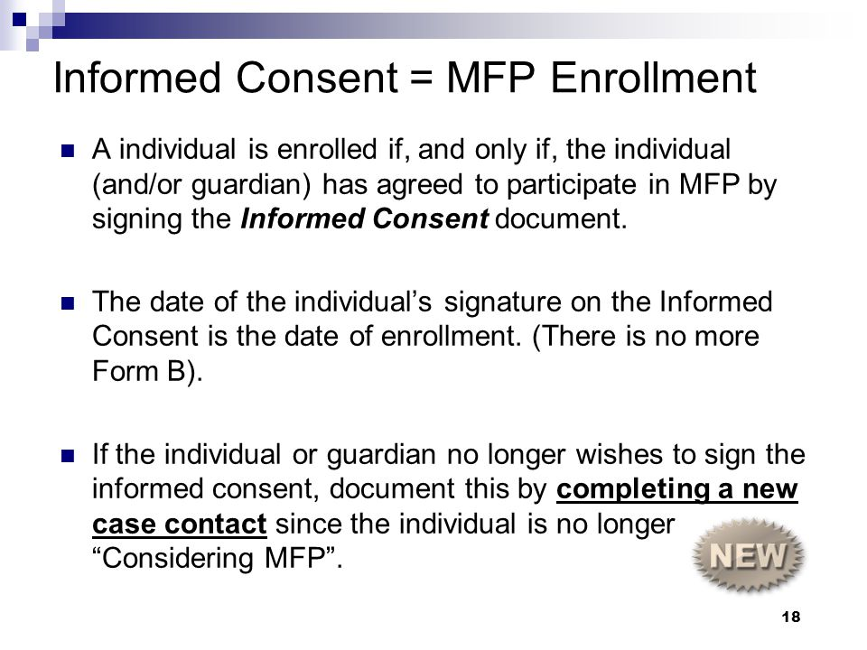 Informed Consent = MFP Enrollment