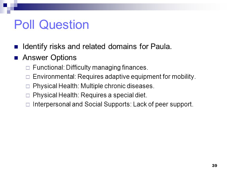 Poll Question Identify risks and related domains for Paula.
