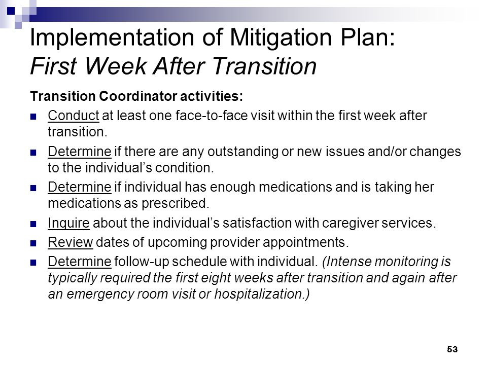 Implementation of Mitigation Plan: First Week After Transition