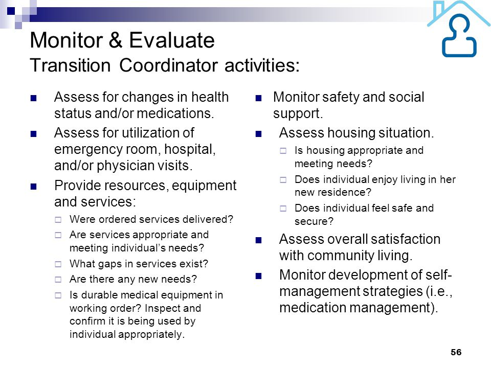 Monitor & Evaluate Transition Coordinator activities: