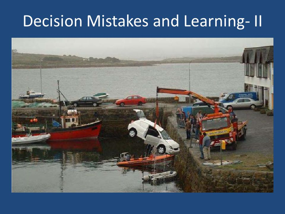 Decision Mistakes and Learning- II