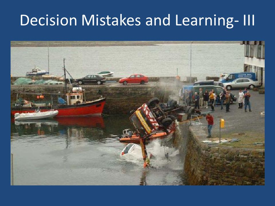 Decision Mistakes and Learning- III
