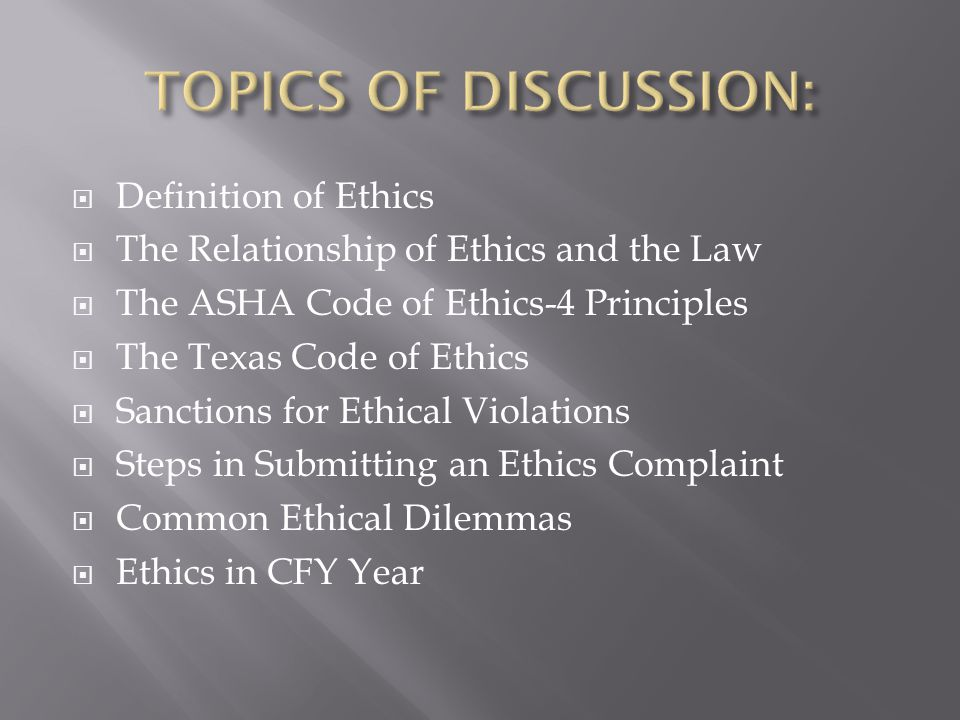TOPICS OF DISCUSSION: Definition of Ethics