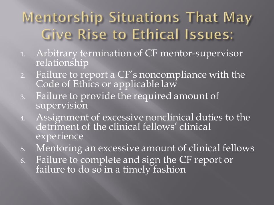 Mentorship Situations That May Give Rise to Ethical Issues: