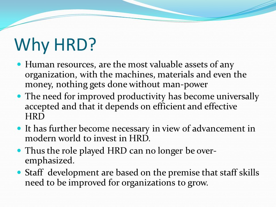 human resource is the most important asset for an organisation essay Human resource management is the strategic and coherent approach to the management of an organization's most valued assets the linkage of its financial and human resource modules through one database is the most important distinction to the individually and proprietary developed.