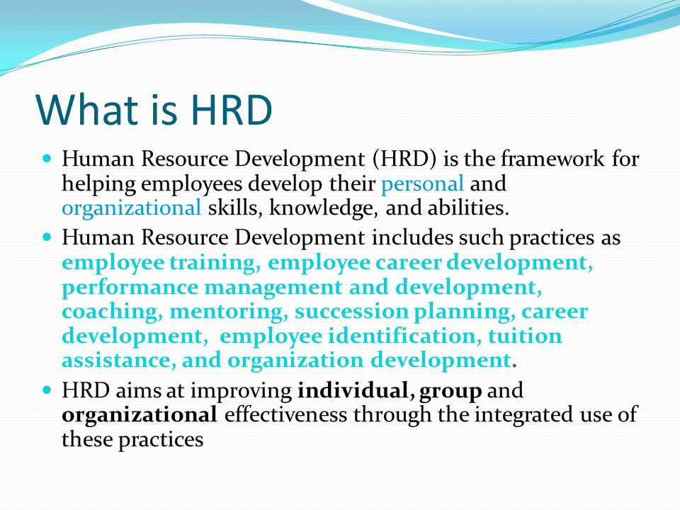 role of hrd in career planning and development Interested in the new roles of human resources performance development and appraisal systems career and succession planning organization development.