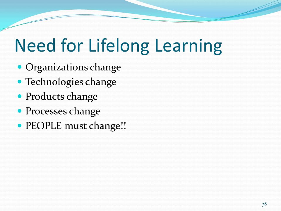 Need for Lifelong Learning