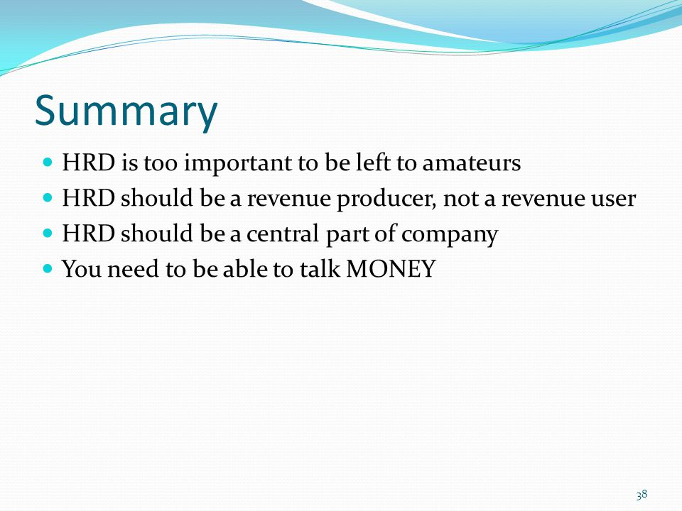 Summary HRD is too important to be left to amateurs