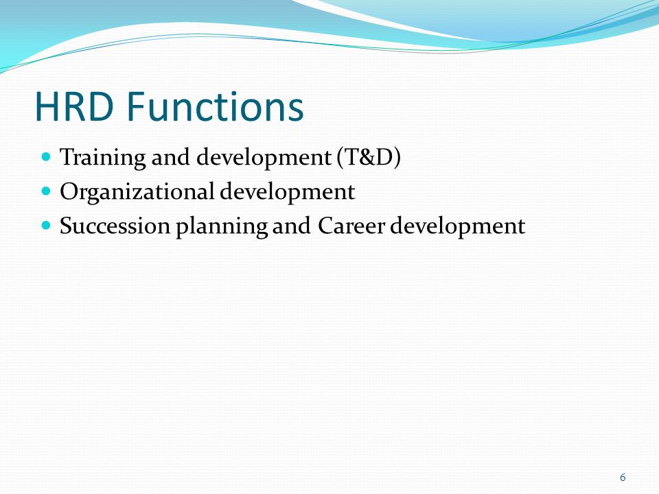 HRD Functions Training and development (T&D)