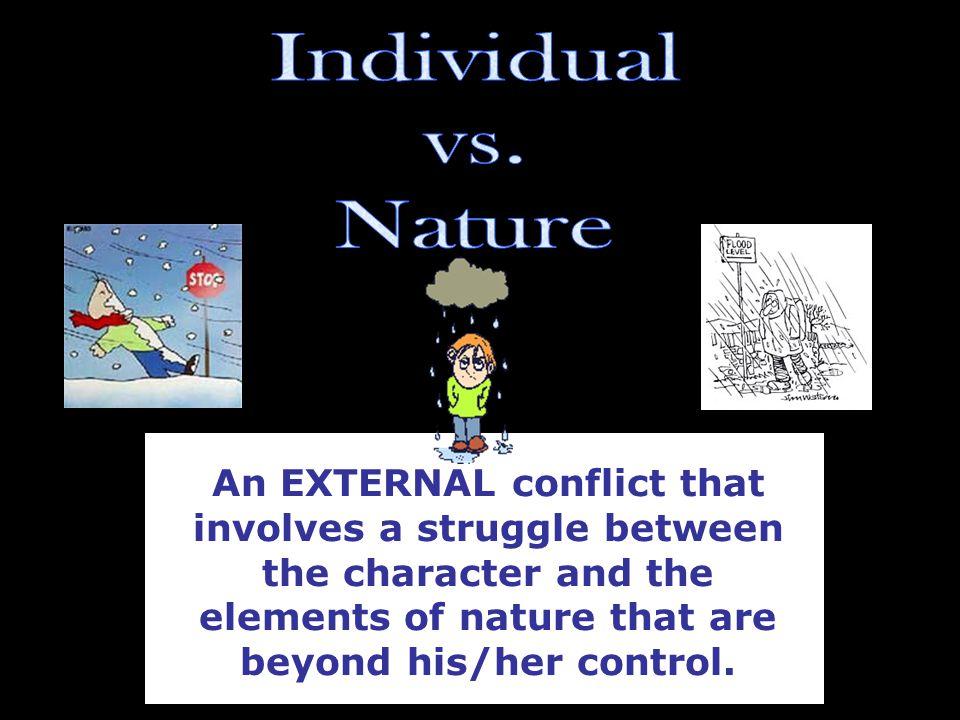 Individual vs. Nature.