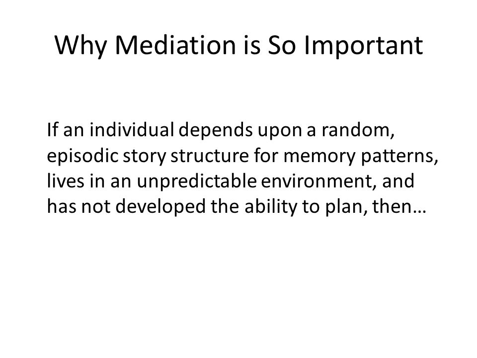 Why Mediation is So Important