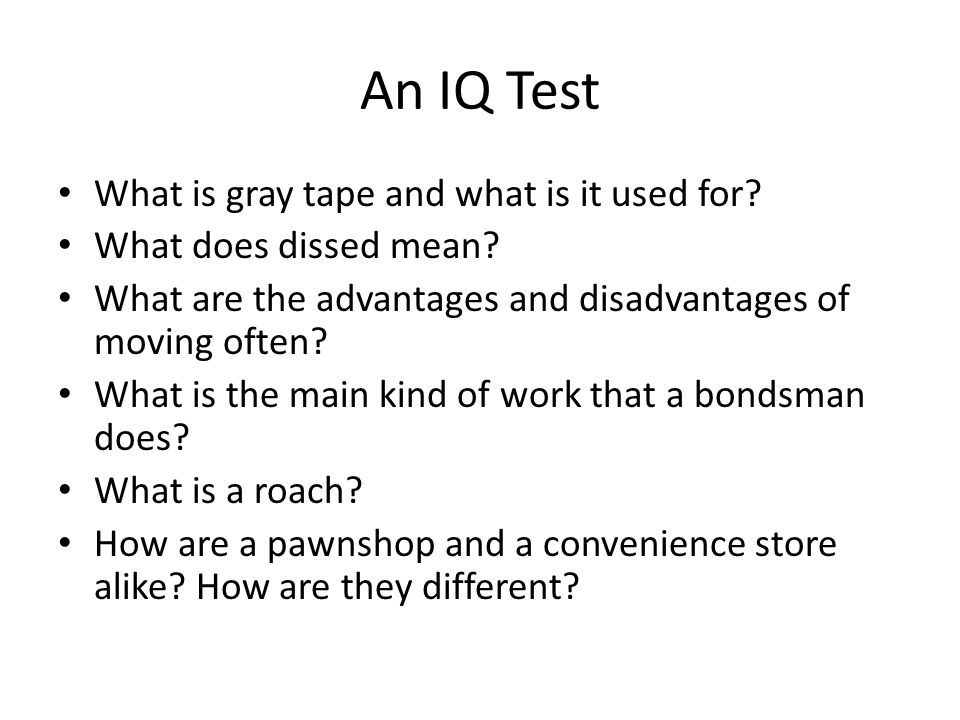 An IQ Test What is gray tape and what is it used for