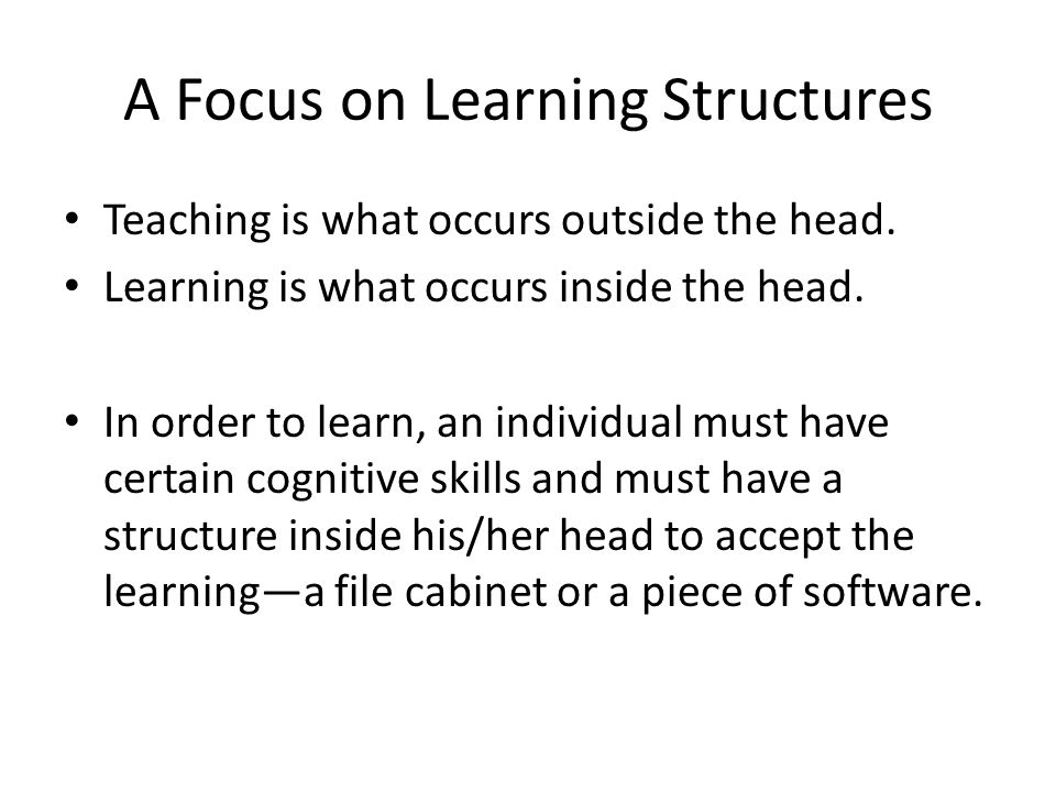 A Focus on Learning Structures