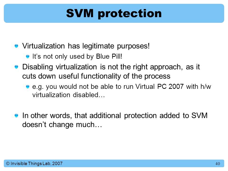 SVM protection Virtualization has legitimate purposes!