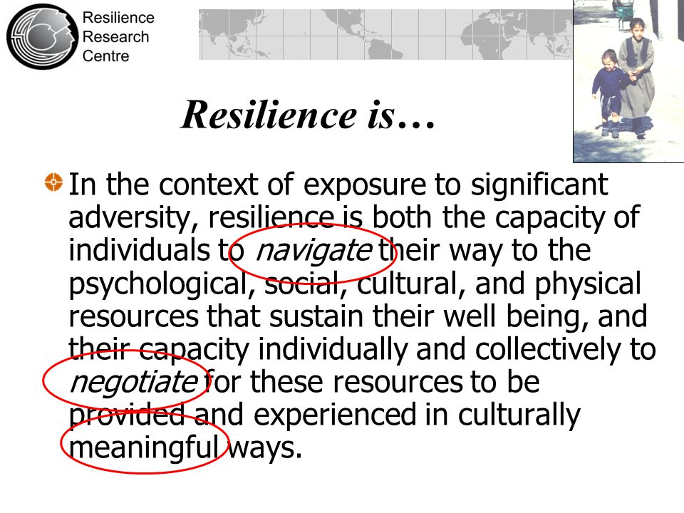 Resilience is…