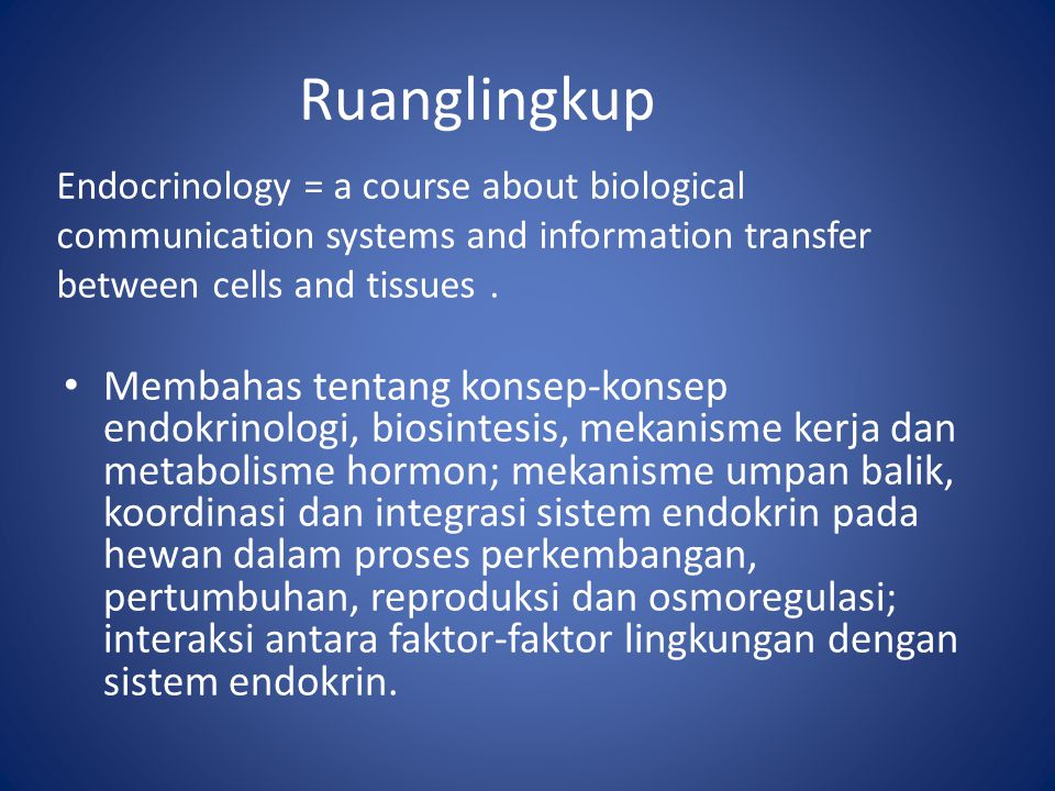 Ruanglingkup Endocrinology = a course about biological communication systems and information transfer between cells and tissues .