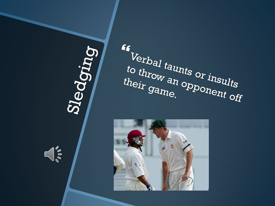 Verbal taunts or insults to throw an opponent off their game.