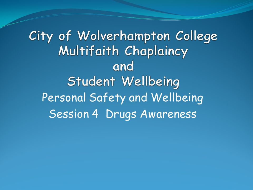 Personal Safety and Wellbeing Session 4 Drugs Awareness