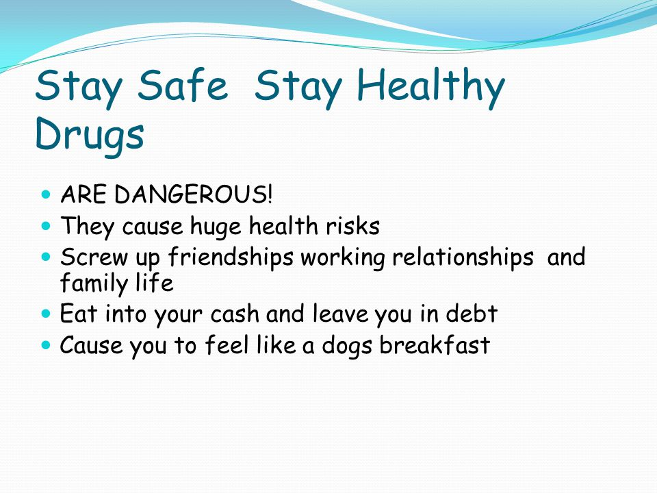 Stay Safe Stay Healthy Drugs