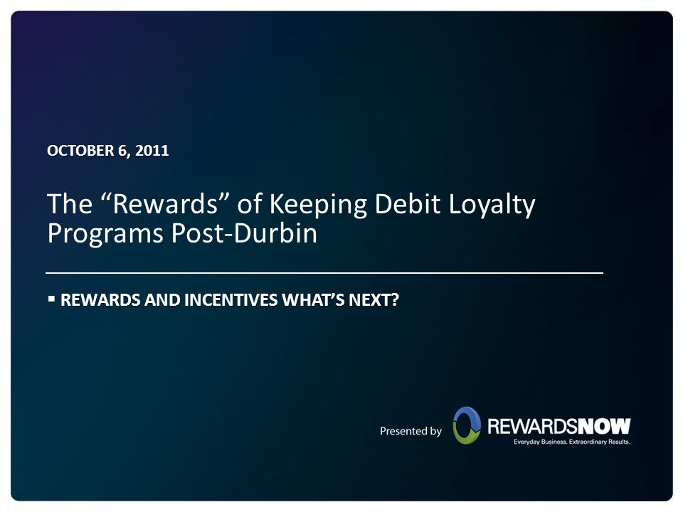 REWARDS AND INCENTIVES WHAT'S NEXT
