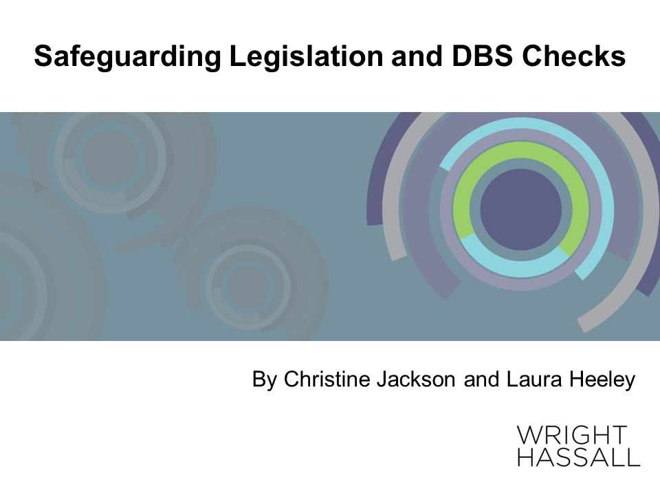 Safeguarding Legislation and DBS Checks