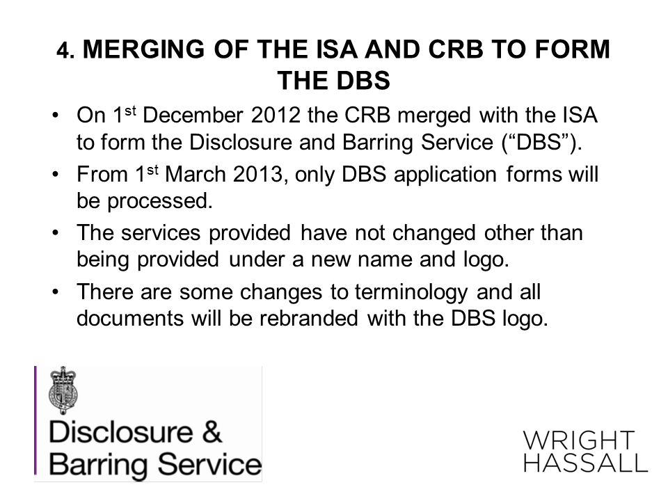4. MERGING OF THE ISA AND CRB TO FORM THE DBS