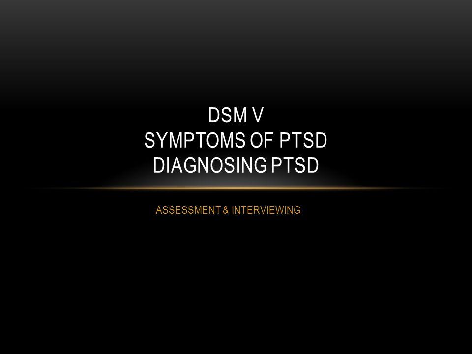 DSM V SYMPTOMS OF PTSD DIAGNOSING PTSD