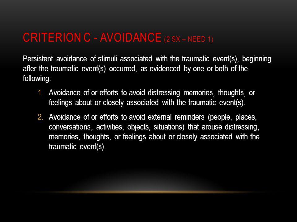 CRITERION C - Avoidance (2 Sx – Need 1)