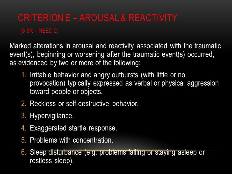 CRITERION E – Arousal & Reactivity (6 Sx – Need 2)