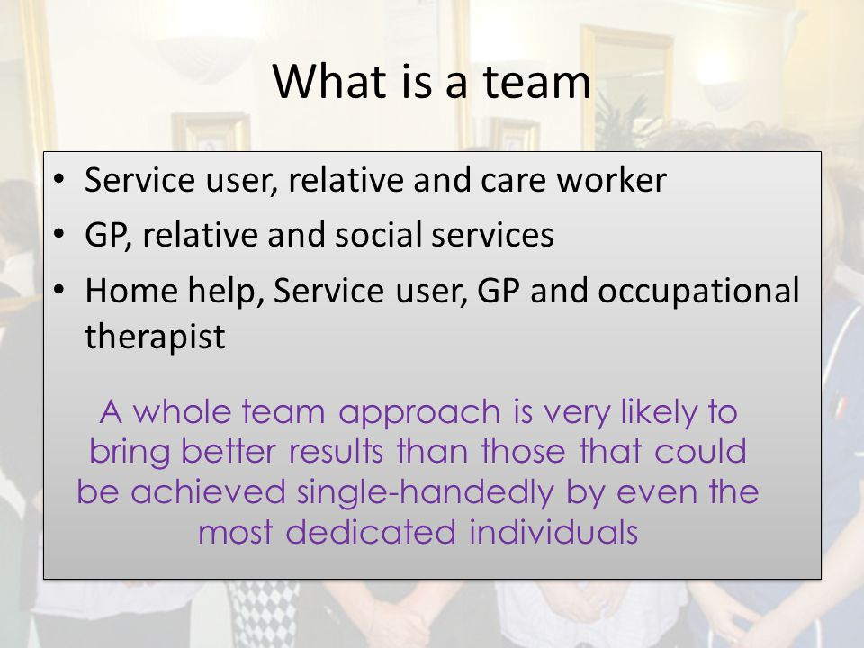 What is a team Service user, relative and care worker