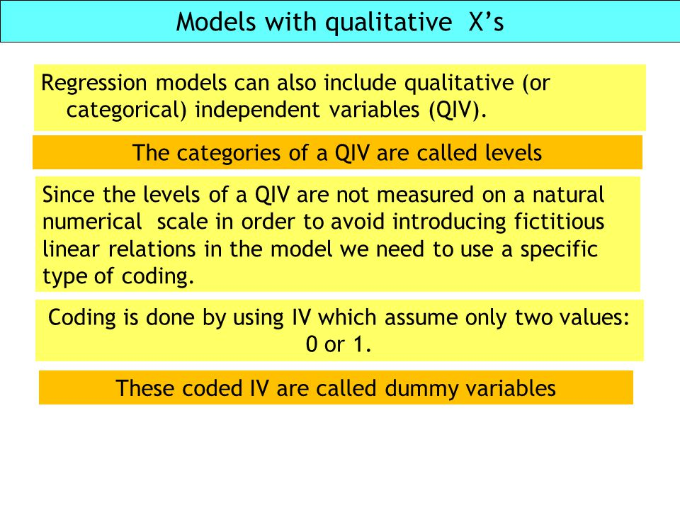 Models with qualitative X's
