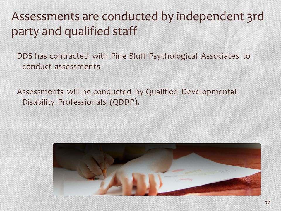 Assessments are conducted by independent 3rd party and qualified staff
