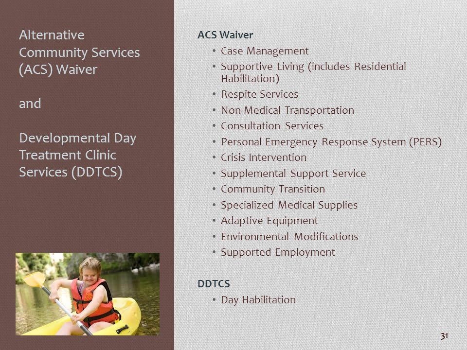 Alternative Community Services (ACS) Waiver and Developmental Day Treatment Clinic Services (DDTCS)