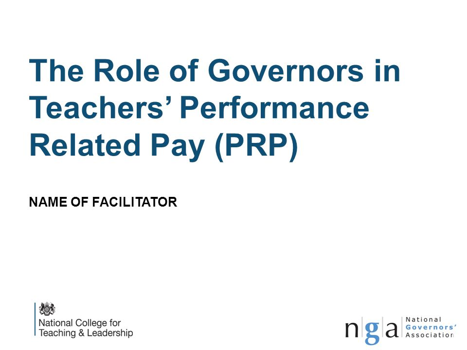 The Role of Governors in Teachers' Performance Related Pay (PRP) NAME OF FACILITATOR