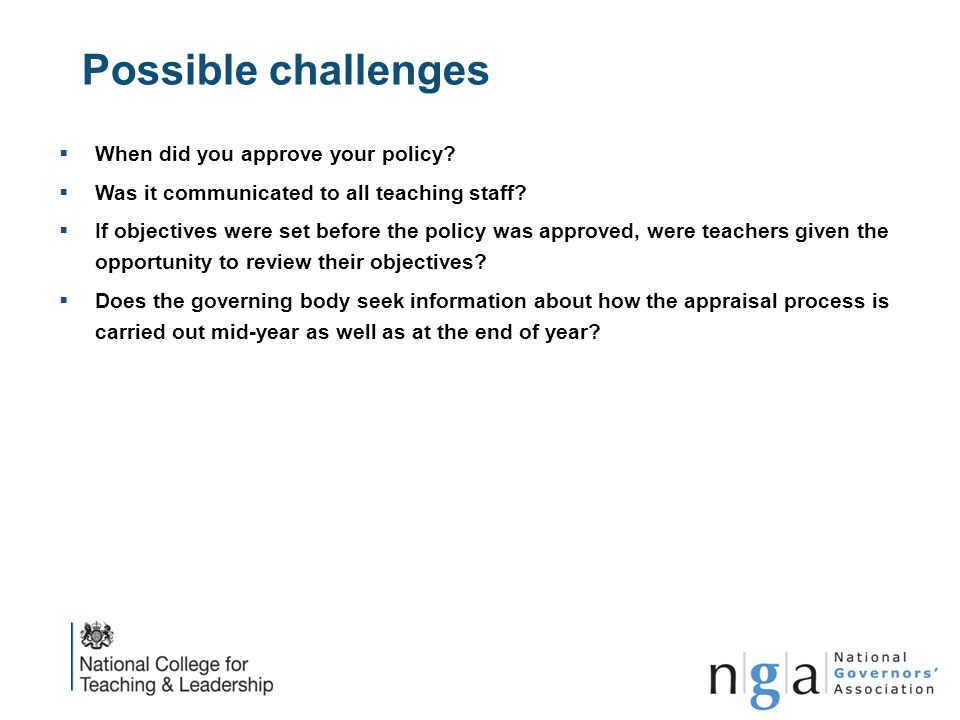 Possible challenges When did you approve your policy