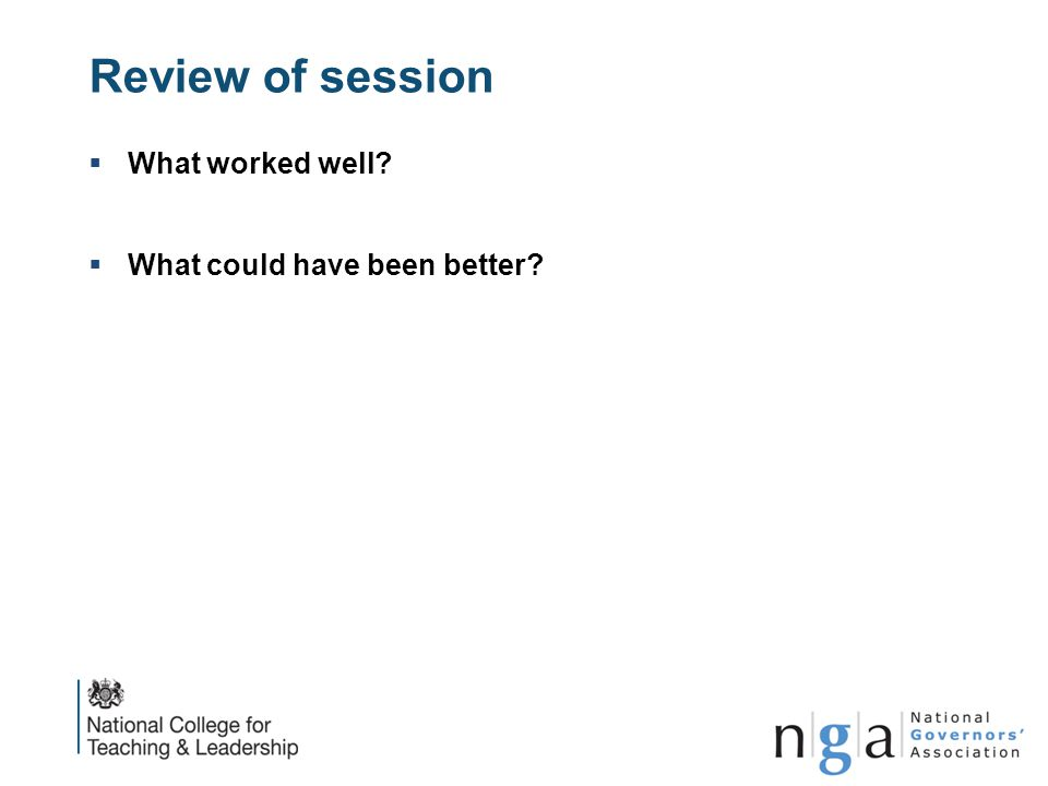 Review of session What worked well What could have been better