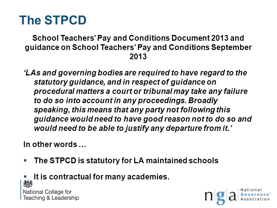 The STPCD School Teachers' Pay and Conditions Document 2013 and guidance on School Teachers' Pay and Conditions September 2013.
