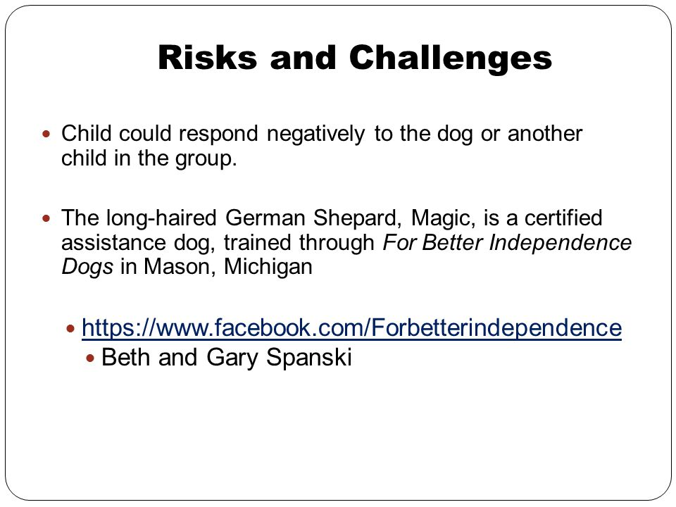 Risks and Challenges https://www.facebook.com/Forbetterindependence