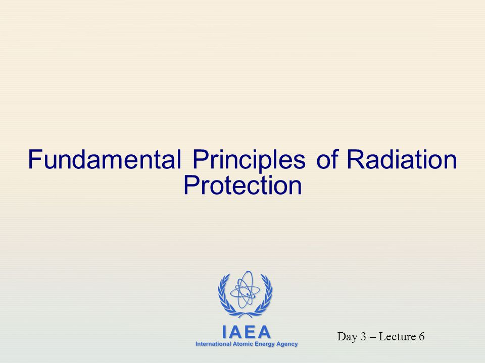 Fundamental Principles of Radiation Protection