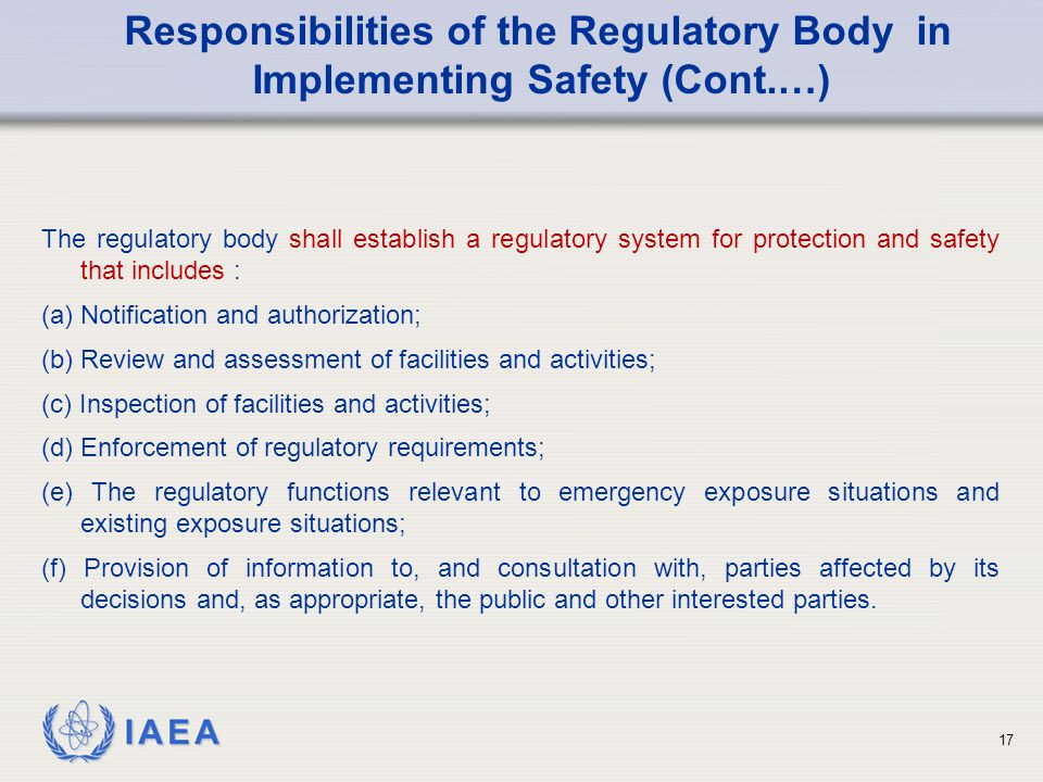 Responsibilities of the Regulatory Body in Implementing Safety (Cont