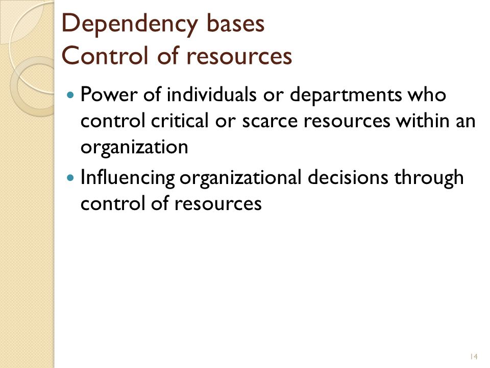 Dependency bases Control of resources