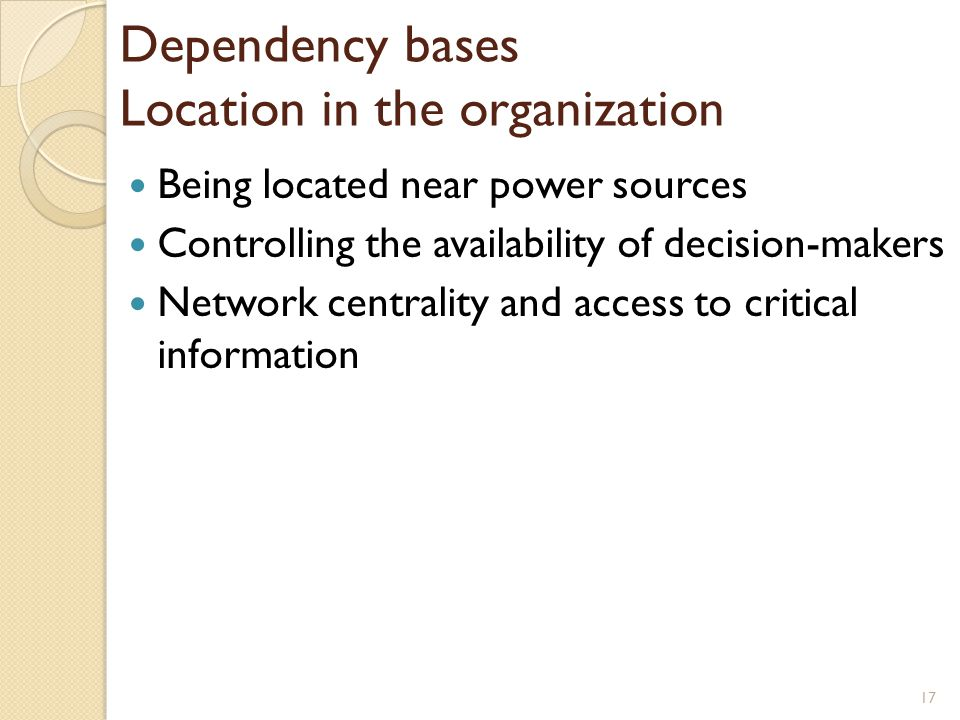 Dependency bases Location in the organization