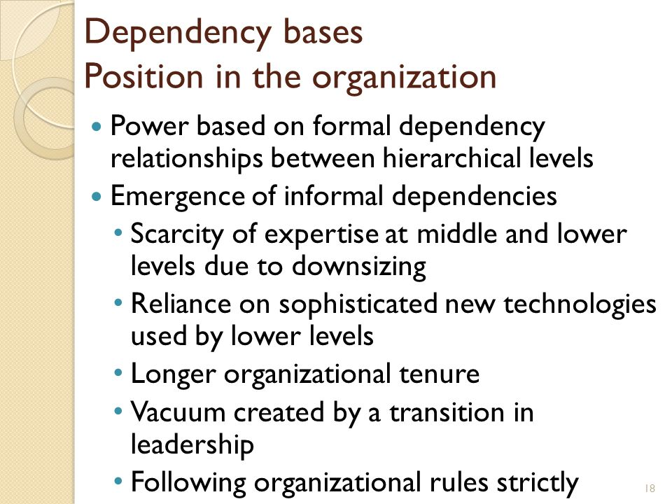 Dependency bases Position in the organization