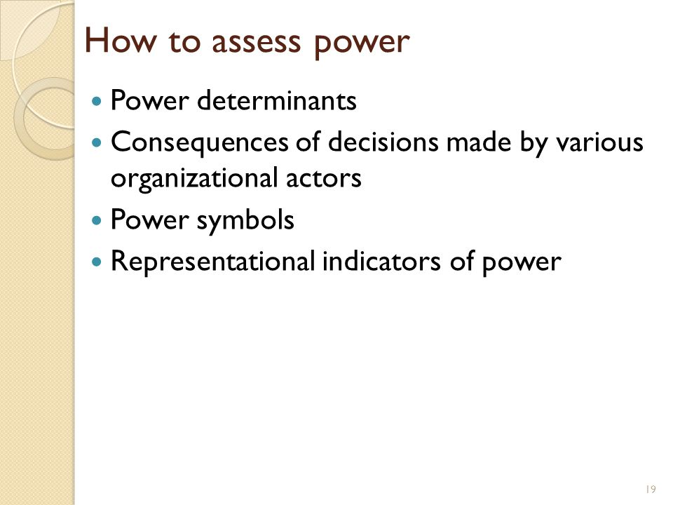 How to assess power Power determinants