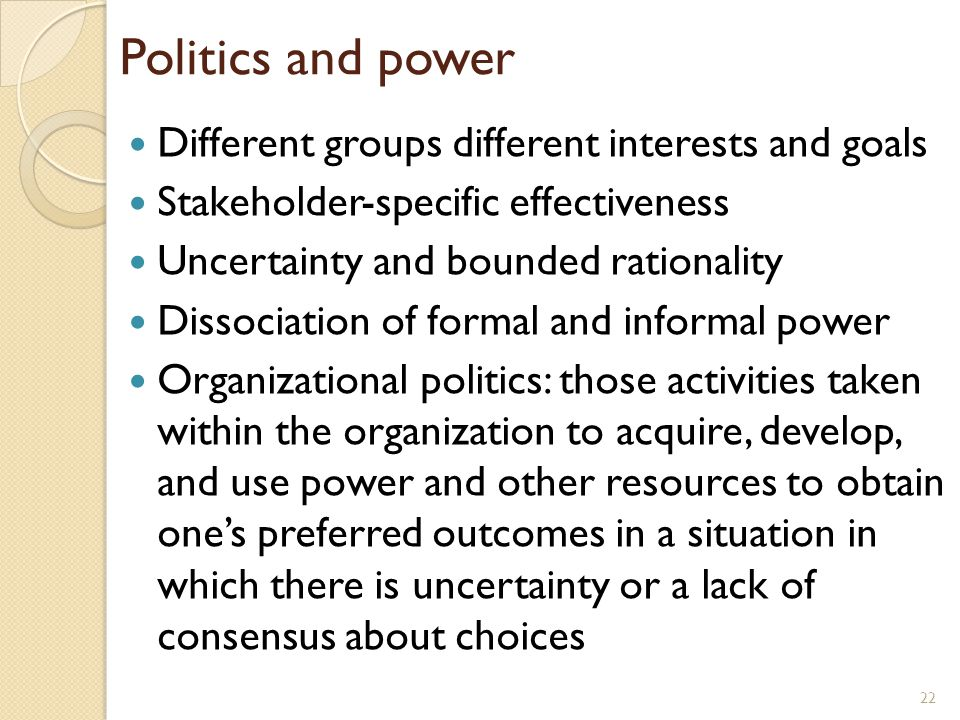 Politics and power Different groups different interests and goals