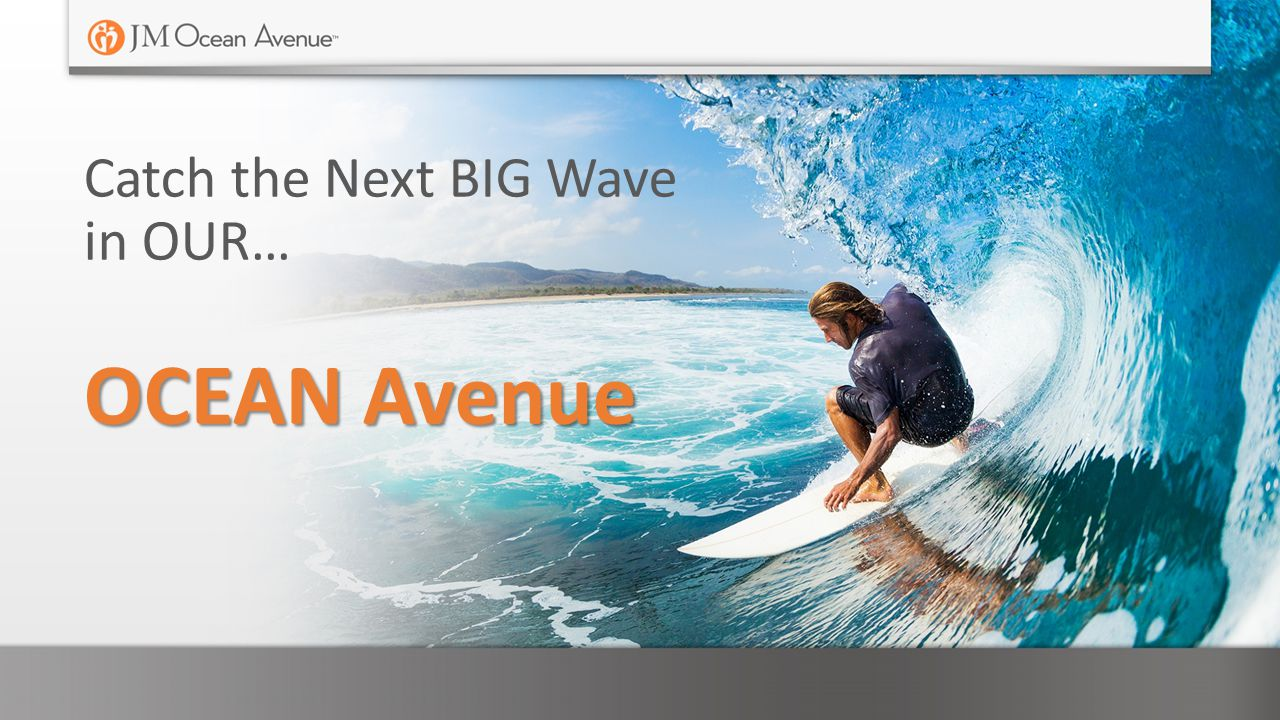 OCEAN Avenue Catch the Next BIG Wave in OUR…